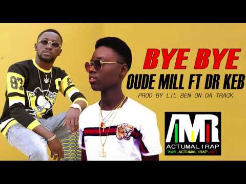 OUDÉ MILL  FT. DR KEB - BYE BYE (SON 2019)