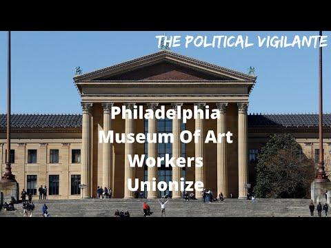 Philadelphia Museum Of Art Workers Unionize