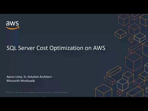 SQL Server Cost Optimization on AWS - AWS Online Tech Talks
