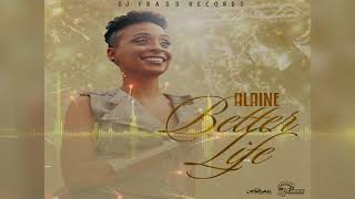 Alaine   Better Life (Official Audio)