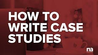 How to Write a Case Study for Your Portfolio