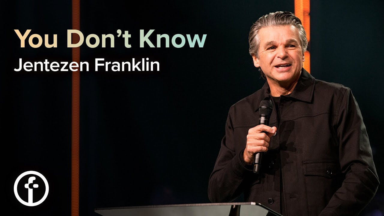You Don't Know  by  Pastor Jentezen Franklin