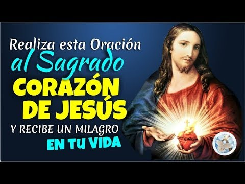 REALIZA ESTA ORACIÓN AL SAGRADO CORAZÓN DE JESÚS Y RECIBE UN MILAGRO EN TU VIDA
