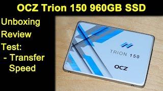 OCZ Trion 150 960GB SSD - Unboxing Review Transfer Speed Test Vgl. Samsung 840 850 EVO