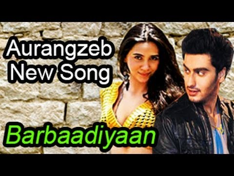 Barbadiyaan Aurangzeb SONG OUT!