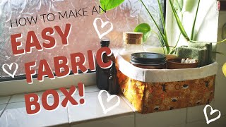 How To Make A Easy Fabric Box From Today We Craft
