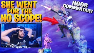 She Went For The No Scope! - Noob Commentary (Fortnite Battle Royale)