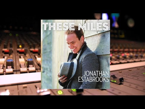 THESE MILES - EPK (Jonathan Estabrooks Debut Album)