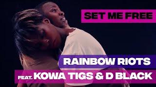 Rainbow Riots - Set Me Free ft. Kowa Tigs and D Black