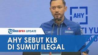 Reaksi AHY soal KLB Sibolangit yang Tetapkan Moeldoko Jadi Ketum Demokrat: Ilegal & Inkonstitusional
