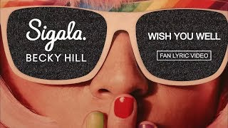 Sigala, Becky Hill   WISH YOU WELL (fan Lyric Video)