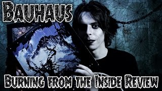 Bauhaus - Burning from the Inside Review - GothCast