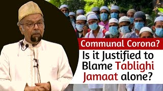 Communal Corona? Is It Justified To Blame Tablighi Jamaat alone?