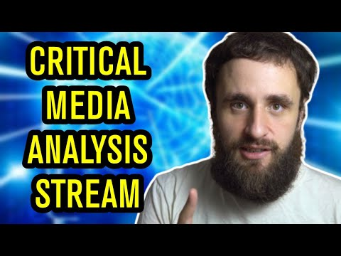 Critical Media Analysis and Media Literacy Stream - BECOME A BIG BRAIN