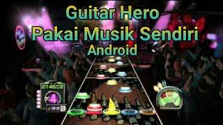 Guitar Hero!! Pakai Musik Sendiri   Game Android   Full Of Music