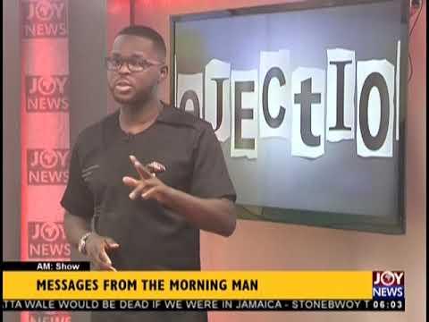 Message From The Morning Man, Kojo Yankson - AM Show on JoyNews (11-9-18)