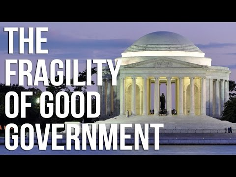 The Fragility of Good Government