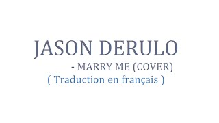 Jason Derulo - Marry Me ( Traduction en français )