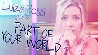 Luiza Possi - Part Of Your World  (A Pequena Sereia)  | LAB LP