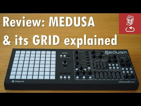 Review: MEDUSA by PolyEnd and Dreadbox: It's all about the GRID