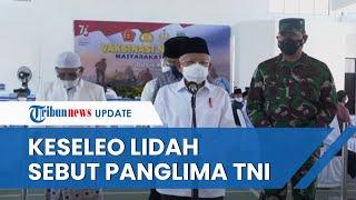 Saat Wapres Ma'ruf Amin 'Keseleo Lidah' Sebut KSAL Yudo Margono Panglima TNI, Jubir: Doa Itu Pak