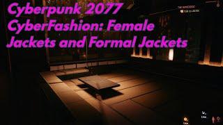 Cyberpunk 2077 CyberFashion - Female Jackets and Formal Jackets