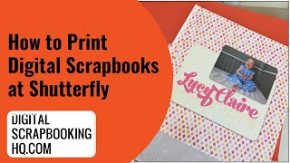 How To Print Digital Scrapbooks At Shutterfly (2020)