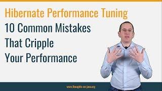 Hibernate Performance Tuning: 10 Common Hibernate Mistakes That Cripple Your Performance