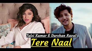 Tere Naal | Tulsi Kumar, Darshan Raval | Gurpreet   - YouTube