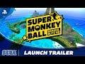 Super Monkey Ball: Banana Blitz Hd Launch Trailer Ps4