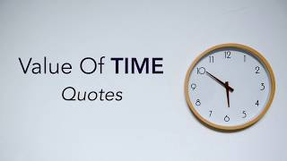 Value Of Time Quotes | Importance Of Time Management