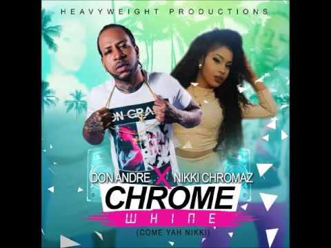 Don Andre & Nikki Chromaz - Come Ya Nikki (Chrome Whine) - September 2016