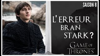 "L'Instant ""Game Of Thrones"" : Season 8 Episode 6 : POUR OU CONTRE BRAN STARK ? (Analyse Théorique)"