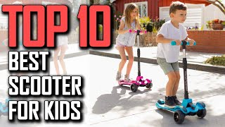 Top 10 Best Scooter For Kids 2020
