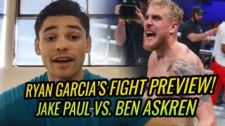 """Jake Paul Is Gonna Knock Him Out!"" Ryan Garcia Gives OFFICIAL Jake Paul vs Ben Askren Fight Preview"