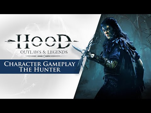 Hood: Outlaws & Legends : Character Gameplay Trailer - The Hunter