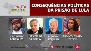 #aovivo | Consequências políticas da prisão de Lula | Pauta Brasil