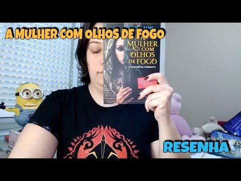 A MULHER COM OLHOS DE FOGO -  RESENHA -  #FAROEDITORIAL