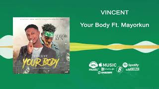 Vincent Ft Mayorkun   Your Body [Official Audio] | FreeMe TV