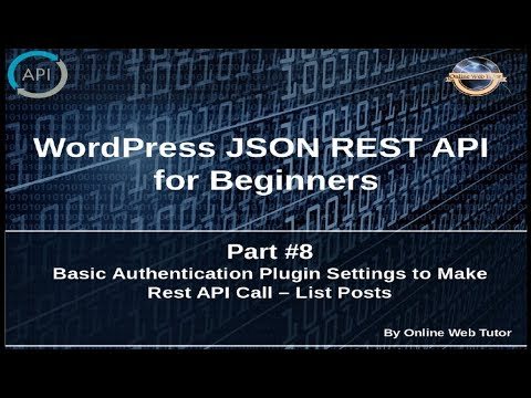 Wordpress JSON REST API Tutorial For Beginners(#8) Basic Auth Settings To Make Rest API Call - Posts Mp3