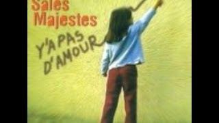 """Video thumbnail of """"Les Sales Majestés Y'a Pas D'Amour"""""""