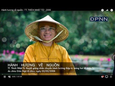 Hành hương về nguồn (02/02/2008) Thích Nhật Từ