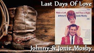 Johnny & Jonie Mosby - Last Days Of Love