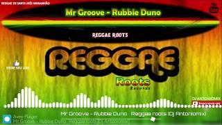 Mr Groove – Rubbie Duno – Reggae roots