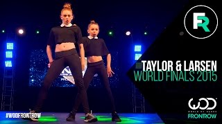 Taylor Hatala & Larsen Thompson | FRONTROW | World of Dance Finals 2015 | #WODFINALS15