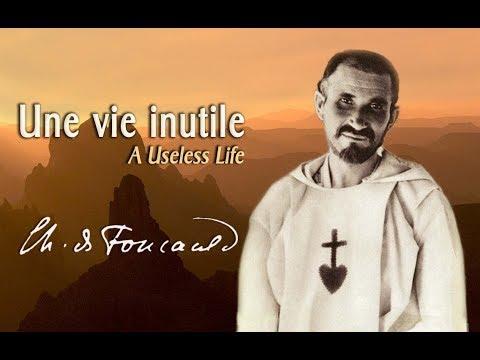 « Никчёмная жизнь » Шарль де Фуко
