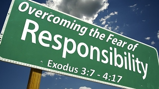 Overcoming the Fear of Responsibility