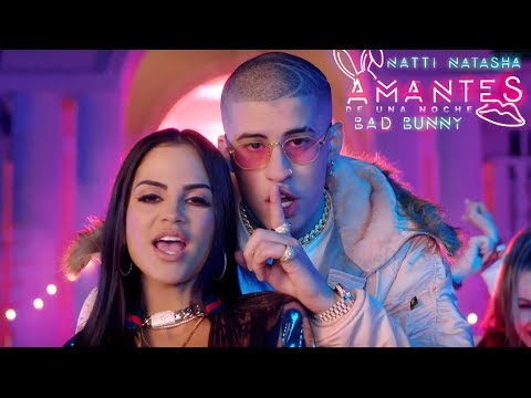 Natti Natasha ❌  Bad Bunny – Amantes de Una Noche ?? ??  [Official Video]