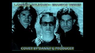 Lamento Boliviano Cover by Danny G Producer