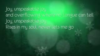 Joy To The World (Unspeakable Joy)  - Chris Tomlin with lyrics